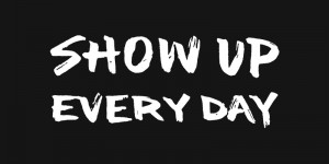 show-up-every-day-400